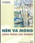 Ebook Nền và móng công trình cầu đường - NXB Xây dựng