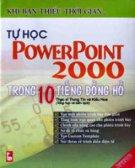 Tự Học PowerPoint 2000 Trong 10 Tiếng Đồng Hồ (Khi Bạn Thiếu Thời Gian...)